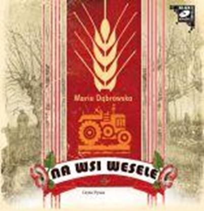 "Obrazek ""Na wsi wesele"" Maria Dąbrowska"
