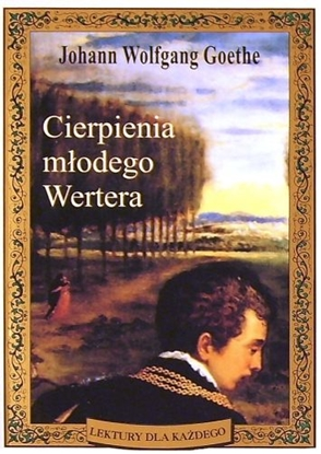 "Снимка на ""Cierpienia młodego Wertera"" Johann Wolfgang Goethe"