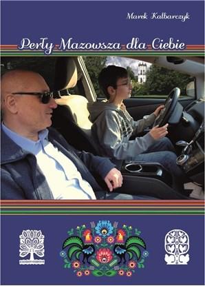 """Obrazek """"Perły Mazowsza dla Ciebie"""" Marek Kalbarczyk"""